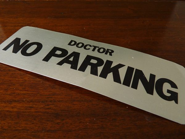 Aluminium Doctor No Parking Sign